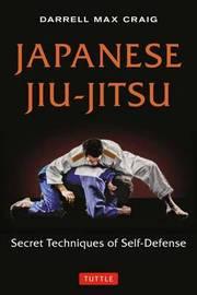 Japanese Jiu-Jitsu by Darrell Craig