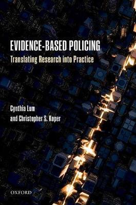 Evidence-Based Policing by Cynthia Lum