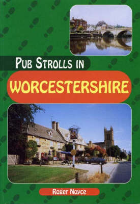 Pub Strolls in Worcestershire by Roger Noyce