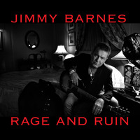 Rage And Ruin by Jimmy Barnes