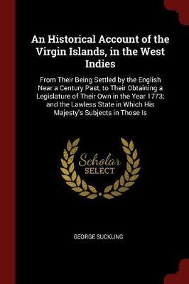 An Historical Account of the Virgin Islands, in the West Indies by George Suckling