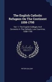 The English Catholic Refugees on the Continent 1558-1795 by Peter Guilday image
