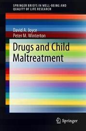 Drugs and Child Maltreatment by David A Joyce