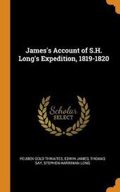 James's Account of S.H. Long's Expedition, 1819-1820 by Reuben Gold Thwaites