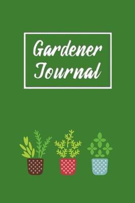 Gardener Journal by Charlie Brown Publishing