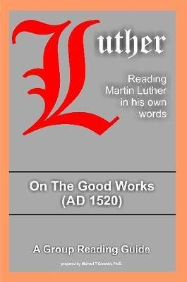 On The Good Works by Martin Luther