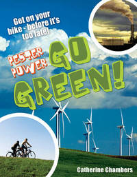 Pester Power - Go Green by Catherine Chambers