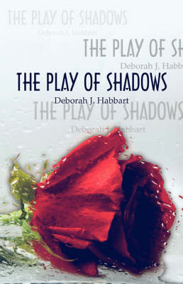 The Play of Shadows by Deborah J. Habbart image