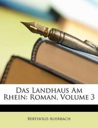 Das Landhaus Am Rhein: Roman, Volume 3 by Berthold Auerbach