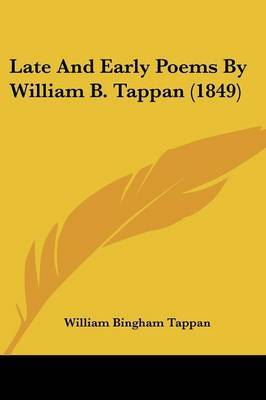 Late And Early Poems By William B. Tappan (1849) by William Bingham Tappan image