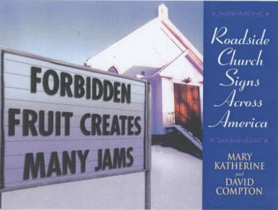 Forbidden Fruit Creates Many Jams: Roadside Church Signs Across America by Mary Katherine Compton