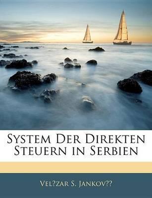 System Der Direkten Steuern in Serbien by Velzar S Jankov