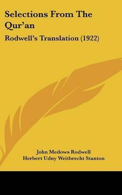 Selections from the Qur'an: Rodwell's Translation (1922)