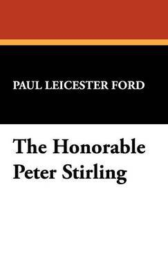 The Honorable Peter Stirling by Paul Leicester Ford image