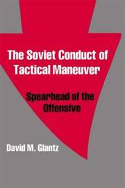 The Soviet Conduct of Tactical Maneuver by David Glantz image