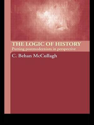 The Logic of History by C.Behan McCullagh