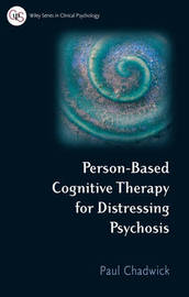 Person Based Cognitive Therapy for Distressing Psychosis by Paul Chadwick image