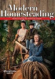 Modern Homesteading by Cody Crone