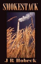 Smokestack by J R Hobeck