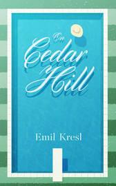 On Cedar Hill by Emil Kresl