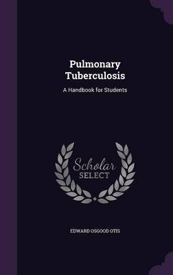 Pulmonary Tuberculosis by Edward Osgood Otis image