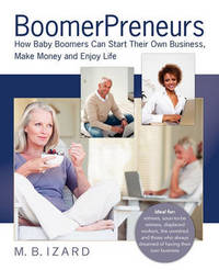 Boomerpreneurs by Mary Beth Izard