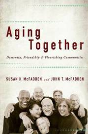 Aging Together by Susan H. McFadden