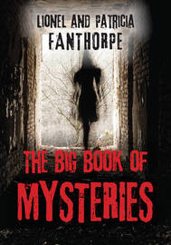 The Big Book of Mysteries by Lionel Fanthorpe