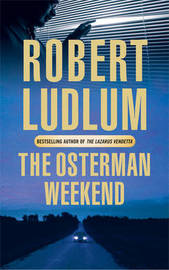 The Osterman Weekend by Robert Ludlum image