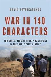 War in 140 Characters by David Patrikarakos