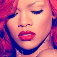 Loud by Rihanna