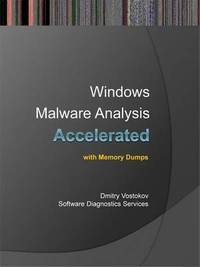 Accelerated Windows Malware Analysis with Memory Dumps by Dmitry Vostokov