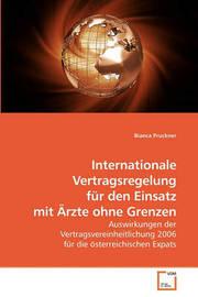 Internationale Vertragsregelung Fr Den Einsatz Mit Rzte Ohne Grenzen by Bianca Pruckner