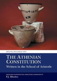 The Athenian Constitution Written in the School of Aristotle by Peter J. Rhodes