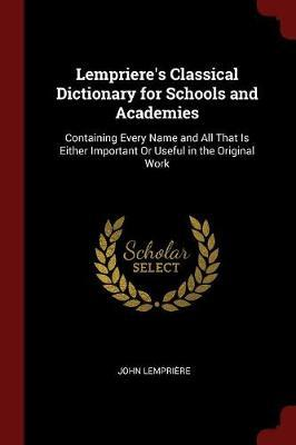 Lempriere's Classical Dictionary for Schools and Academies by John Lempriere