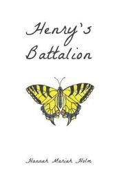 Henry's Battalion by Hannah Mariah Holm