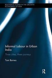 Informal Labour in Urban India by Tom Barnes image