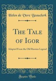 The Tale of Igor by Helen De Vere Beauclerk image