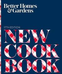 """Better Homes and Gardens New Cook Book, 17th Edition by """"Better Homes and Gardens"""""""