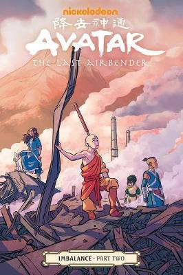Avatar: The Last Airbender - Imbalance Part Two by Faith Erin Hicks