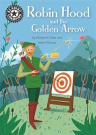 Reading Champion: Robin Hood and the Golden Arrow by Elizabeth Dale