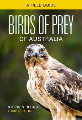 Birds of Prey of Australia by Stephen Debus