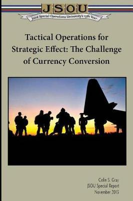 Tactical Operations for Strategic Effect by Joint Special Operations University