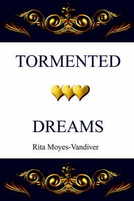 Tormented Dreams by Rita Moyes-Vandiver image