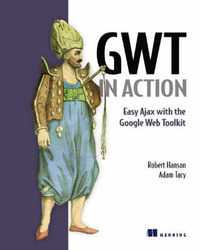 GWT in Action: Easy Ajax with the Google Web Toolkit by Robert Hanson image
