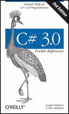 C# 3.0 Pocket Reference: Instant Help for C# 3.0 Programmers by Ben Albahari image