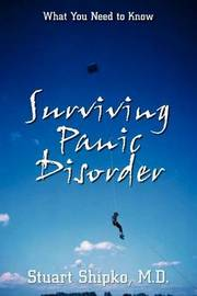 Surviving Panic Disorder: What You Need to Know by Stuart Shipko M.D. image