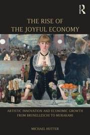 The Rise of the Joyful Economy by Michael Hutter
