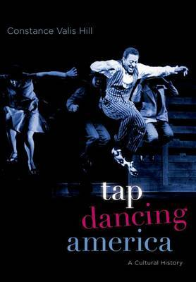 Tap Dancing America: A Cultural History by Constance Valis Hill image