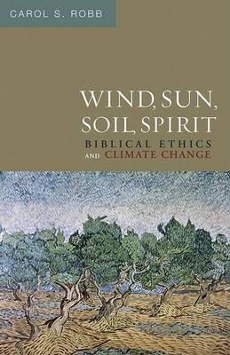 Wind, Sun, Soil, Spirit by Carol S Robb image